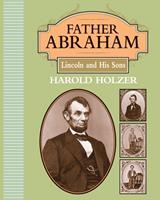Father Abraham: Lincoln and His Sons 1590783034 Book Cover