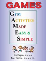 Games: Gym Activities Made Easy and Simple 1977235433 Book Cover