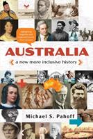 Australia - A New More Inclusive History: Highlighting neglected and forgotten stories from our past 0645162965 Book Cover