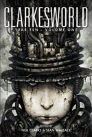 Clarkesworld Year Ten: Volume One 1642360201 Book Cover