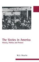 The Sixties in America: History, Politics and Protest (America in the 20th/21st Century Series) 1579583458 Book Cover