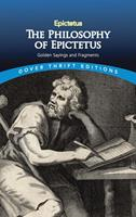 The Philosophy of Epictetus: Golden Sayings and Fragments 0486811239 Book Cover