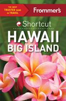 Frommer's Big Island Hawaii Shortcut 1628872187 Book Cover