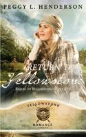 Return to Yellowstone: Sequel to Yellowstone Heart Song (Yellowstone Romance Series) 1539357821 Book Cover