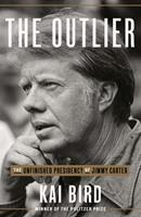 The Outlier: The Life and Presidency of Jimmy Carter 0451495233 Book Cover
