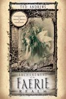 Enchantment Of The Faerie Realm: Communicate with Nature Spirits & Elementals 0875420028 Book Cover