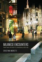 Milanese Encounters: Public Space and Vision in Contemporary Urban Italy 1442626992 Book Cover