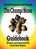 The Chumpi Stone Guidebook: Carved Companions from the Andes 0986249858 Book Cover