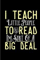 I teach little people to read I'm sort of a big deal: Tutor Notebook journal Diary Cute funny humorous blank lined notebook Gift for student school college ruled graduation gift ... job working employ 1677361948 Book Cover