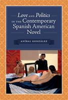 Love and Politics in the Contemporary Spanish American Novel 0292728948 Book Cover