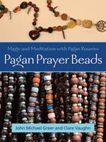 Pagan Prayer Beads: How to Make and Use Pagan Rosaries 1578633842 Book Cover
