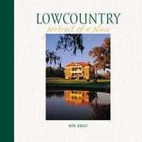 Lowcountry: Portrait of a Place 088240735X Book Cover