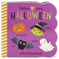 Babies Love Halloween (Lift-a-Flap Book)