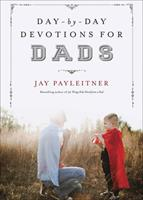 Day-by-Day Devotions for Dads 0736963634 Book Cover