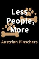 Less People, More Austrian Pinschers: Journal (Diary, Notebook) Funny Dog Owners Gift for Austrian Pinscher Lovers 1708165630 Book Cover