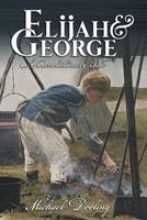 Elijah and George - A Revolutionary Tale 1087887356 Book Cover