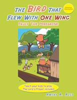 The Bird That Flew with One Wing: Pauly the Peregrine 1982273046 Book Cover