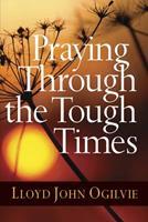 Praying Through the Tough Times 0736914307 Book Cover