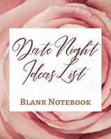 Date Night Ideas List - Blank Notebook - Write It Down - Pastel Rose Gold Pink - Abstract Modern Contemporary Unique 1034285548 Book Cover