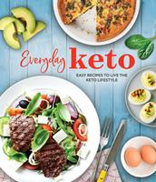 Everyday Keto: Easy Recipes to Live the Keto Lifestyle Book Cover