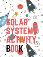 Solar System Activity Book.Maze Game, Coloring Pages, Find the Difference, How Many? Space Race and Many More. 5275851189 Book Cover