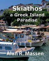 Skiathos a Greek Island Paradise 0993396232 Book Cover