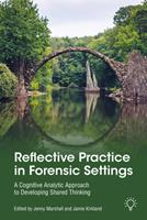 Reflective Practice in Forensic Settings: A Cognitive Analytic Approach to Developing Shared Thinking 1914010841 Book Cover