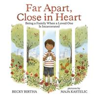 Far Apart, Close in Heart: Being a Family when a Loved One is Incarcerated 0807512753 Book Cover
