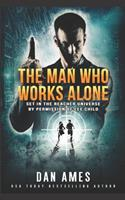 The Man Who Works Alone 1089152264 Book Cover
