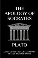 The Apology of Socrates: Adapted for the Contemporary Reader 1549831739 Book Cover