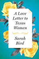 A Love Letter to Texas Women 1477309497 Book Cover