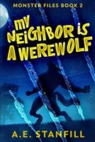My Neighbor Is A Werewolf (Monster Files Book 2) 1034748505 Book Cover
