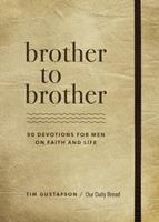 Brother to Brother: 90 Devotions for Men on Faith and Life 1640701427 Book Cover