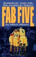 Fab Five: Basketball, Trash Talk, The American Dream