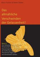 """Das allmhliche Verschwinden der Gelassenheit!: Von Schmetterlingen und Trump, Wissenschaft und Fake News, Massenmigration und Willkommenskultur, der Auflsung der heilen Welt. """"The German Angst"""" und  334713589X Book Cover"""