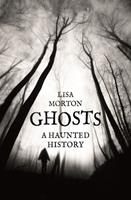 Ghosts: A Haunted History 1780235178 Book Cover