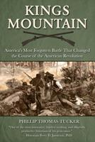 Kings Mountain: America's Most Forgotten Battle That Changed the Course of the American Revolution 151076643X Book Cover