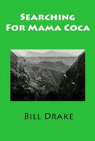 Searching For Mama Coca: A Time Traveler's Guide 1699514313 Book Cover