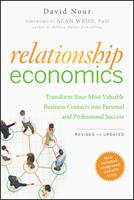 Relationship Economics: Transform Your Most Valuable Business Contacts Into Personal and Professional Success 1118057120 Book Cover