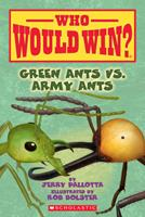 Who Would Win? Green Ants vs. Army Ants 1338320246 Book Cover