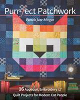 Purr-Fect Patchwork: 16 Appliqu, Embroidery & Quilt Projects for Modern Cat People