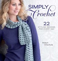 Simply Crochet: 22 Stylish Designs for Every Day 1596682981 Book Cover