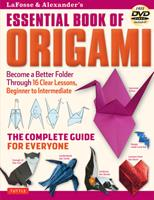 LaFosse & Alexander's Essential Book of Origami: The Complete Guide for Everyone 4805312688 Book Cover