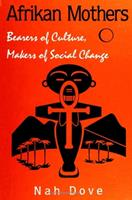 Afrikan Mothers: Bearers of Culture, Makers of Social Change 0791438821 Book Cover
