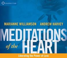 Meditations of the Heart: Liberating the Power of Love 1622031873 Book Cover