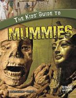 The Kids' Guide to Mummies 1429654414 Book Cover