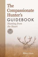 The Compassionate Hunter's Guidebook: Hunting from the Heart 0865717702 Book Cover