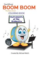 Boom Boom the Bass Drum Instruments of the Orchestra: Official Coloring Book 1981686886 Book Cover