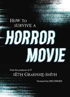 How to Survive a Horror Movie: All the Skills to Dodge the Kills 1594741794 Book Cover