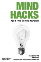 Mind Hacks: Tips & Tools for Using Your Brain (Hacks)